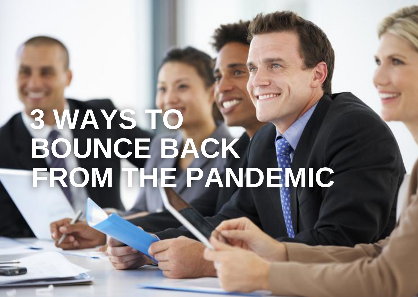 Three ways to bounce back from the pandemic