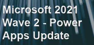 2021 Wave 2 Power Apps